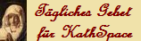 Tägliches Kathspace-Gebet